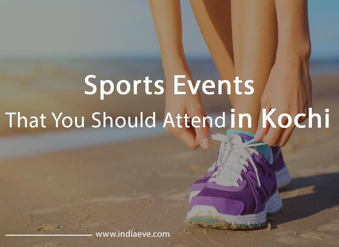 Sports Events That You Should Attend in Kochi