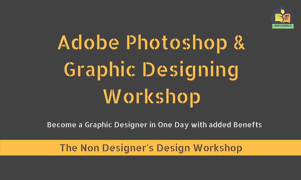 Adobe Photoshop & Graphics Workshop