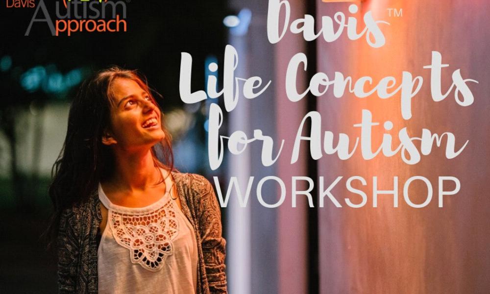 Davis Life Concepts for Autism Workshop