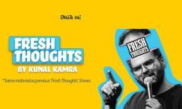 Fresh Thoughts With Kunal Kamra