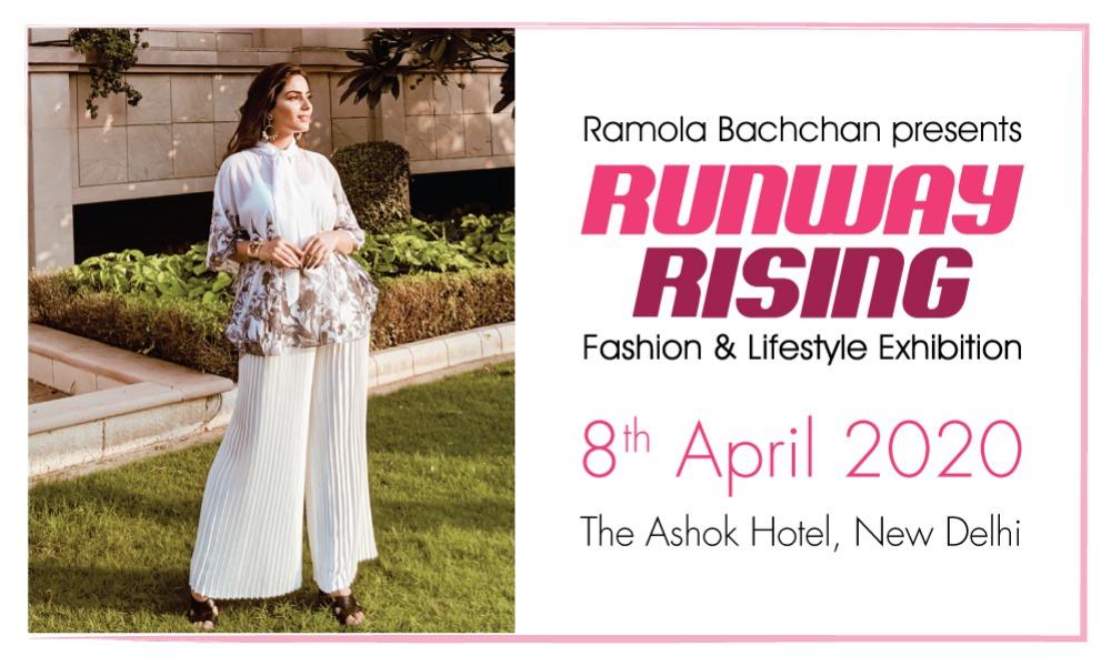 Runway Rising 8th April 2020 - Fashion & Lifestyle Exhibition by Ramola Bachchan