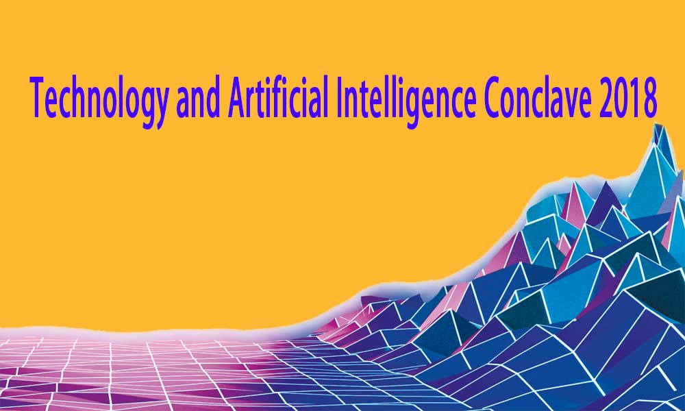 Technology and Artificial Intelligence Conclave 2018