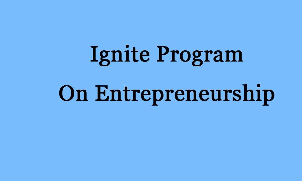 Ignite Program on Entrepreneurship