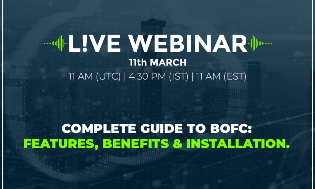 BOFC Webinar 7: A Complete Guide To BOFC: Features, Benefits & Installation