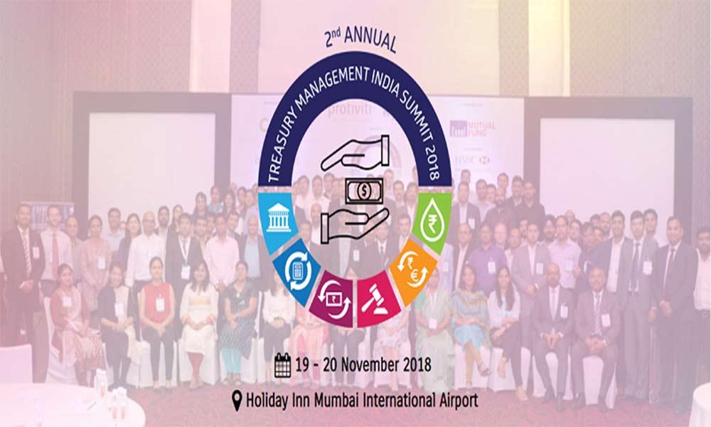 2nd Annual Treasury Management India Summit 2018