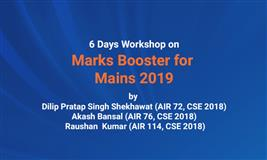 6 Days workshop on 'Civil Services Mains 2019' by CSE 2018 top rankers