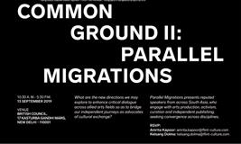 Common Ground Ii: Parallel Migrations, British Council by Serendipity Arts Festival 2019