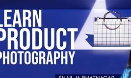 PRODUCT PHOTOGRAPHY WORKSHOP - SHAILJA BHATNAGAR