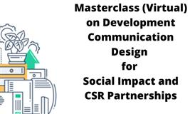 Masterclass (Virtual) on Development Communication Design for Social Impact and CSR Partnerships