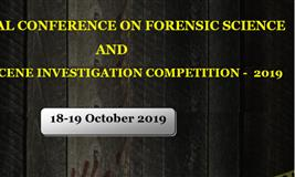 NATIONAL CONFERENCE ON FORENSIC SCIENCE  AND   CRIME SCENE INVESTIGATION COMPETITION -  2019