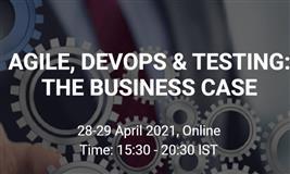 Agile, DevOps & Testing: The Business Case