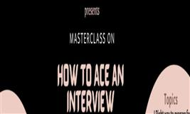 Masterclass on - How to ace an Interview