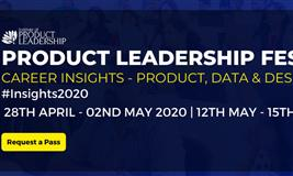 PRODUCT LEADERSHIP FESTIVAL CAREER INSIGHTS - PRODUCT, DATA & DESIGN