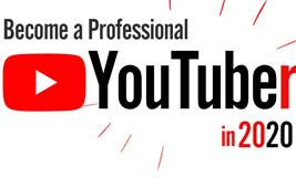Become a Professional YouTuber in 2020