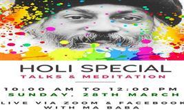 HOLI SPECIAL TALKS & FREE MEDITATION ONLINE VIA ZOOM