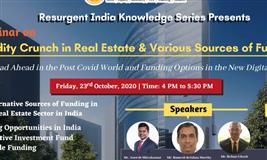 Liquidity Crunch in Real Estate & Various Sources of Funding