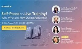 Self-Paced vs Live Training! Why, What and How During Pandemic?