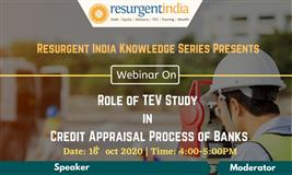 Role of TEV Study in Credit Appraisal Process of Banks