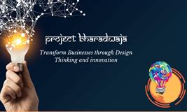 Project Bharadwaja - Certification in design thinking and innovation