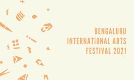 Bengaluru International Arts Festival 2021