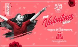 Pre Valentines Bash Ft DJ Chetas