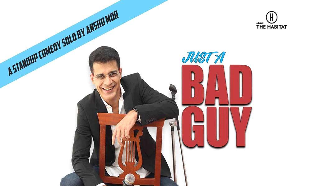 Just A Bad Guy - Anshu Mor