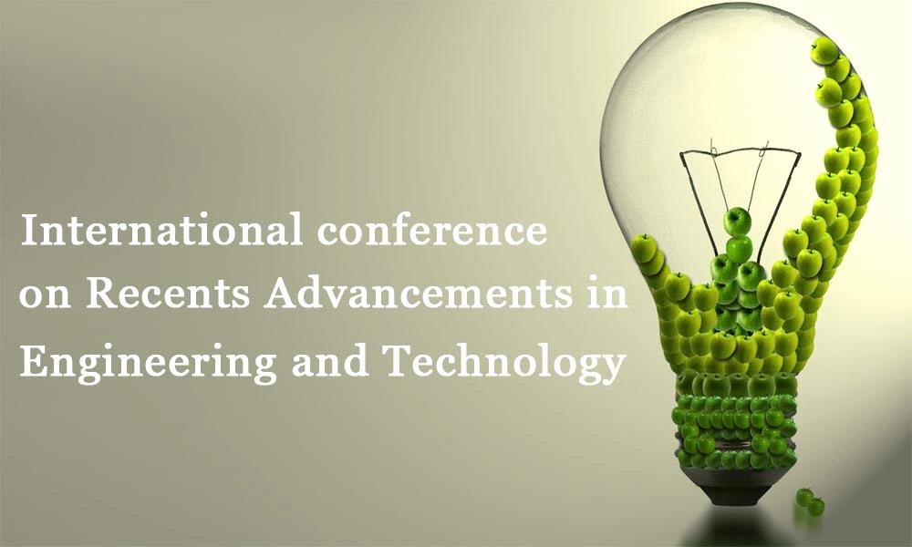 International Conference on Recent Advancements in Engineering and Technology