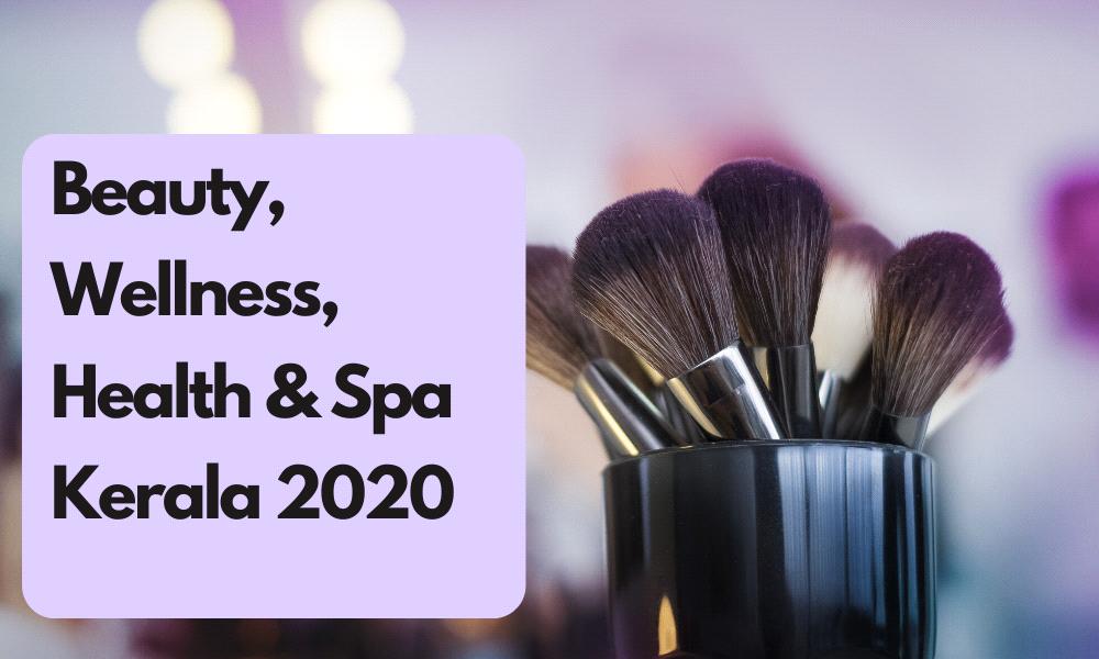 Beauty, Wellness, Health & Spa Kerala 2020