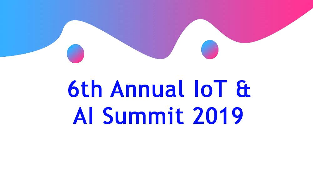 6th Annual IoT and AI Summit 2019
