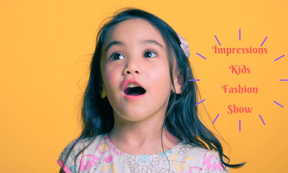 Impressions Kids Fashion Show