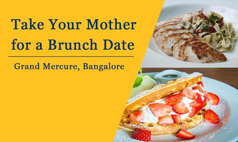 Mother's Day Brunch at Grand Mercure Bangalore