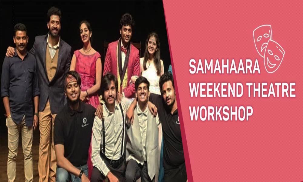 Samahaara Weekend Theatre Workshop