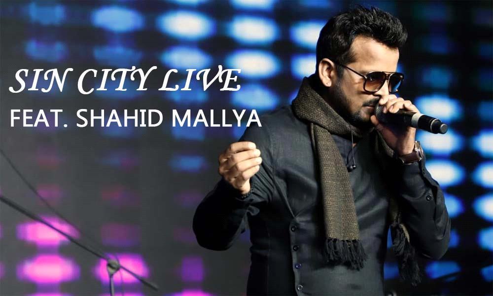Sin City Live Feat. Shahid Mallya