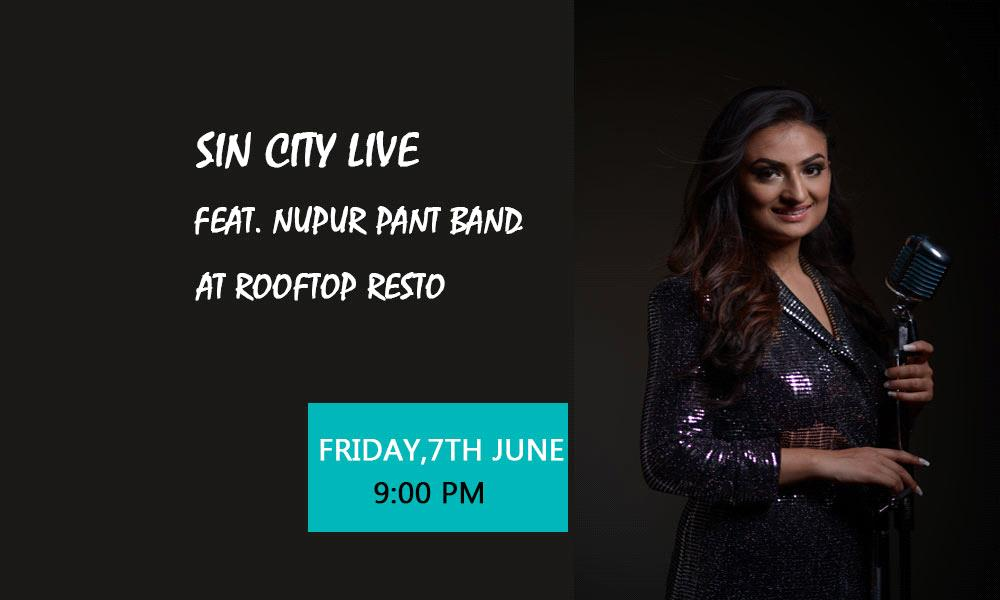 Sin City Live Feat. Nupur Pant Band at Rooftop Resto