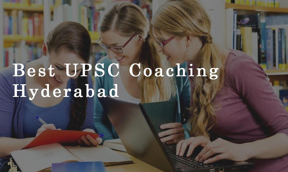 Best UPSC Coaching in Hyderabad